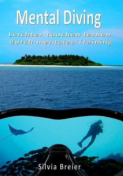 Mental Diving leichteres tauchen lernen durch mentales Training , Leerbuch
